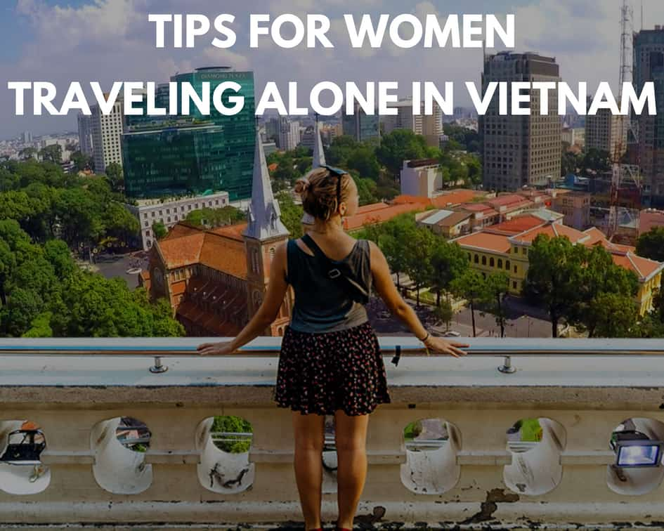 Tips for women traveling alone in Vietnam