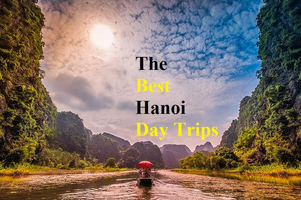 Top Day Trips from Hanoi | XO Tours Blog