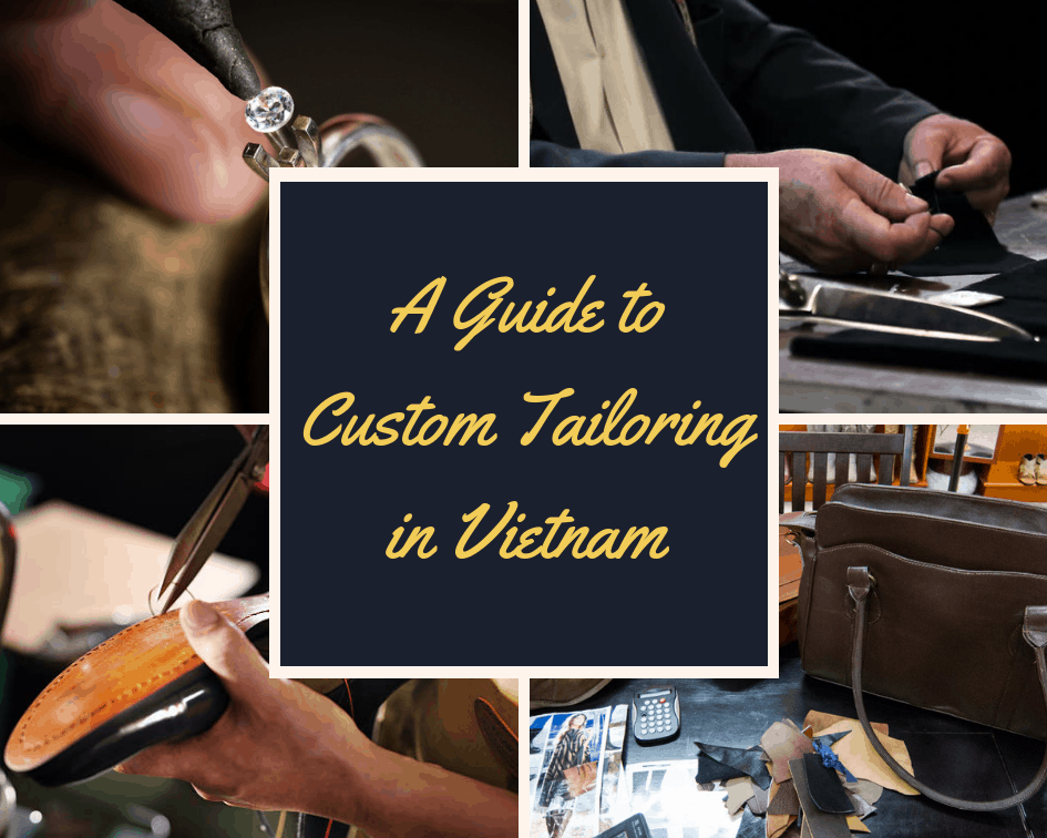 Where to find the best custom tailoring in Vietnam - Ho Chi
