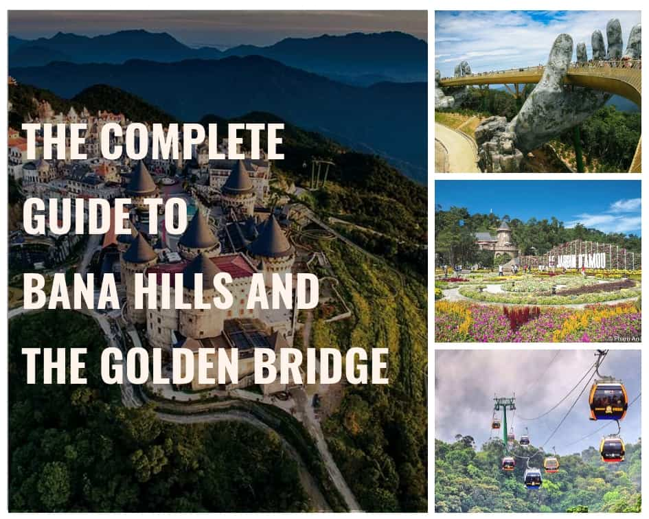 The complete guide to Bana Hills and the Golden Bridge
